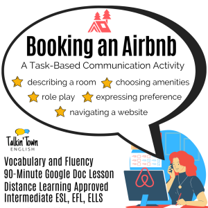 Booking an Airbnb is a task-based, communicative ESL lesson that helps language learners complete an online reservation to book a room on Airbnb.com.